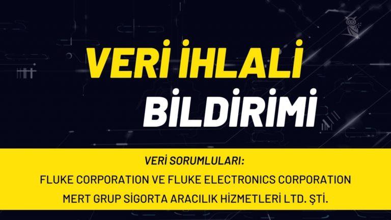 Fluke Corporation ve Fluke Electronics Corporation ve Mert Grup Sigorta Aracılık Hizmetleri Ltd. Şti. hakkında veri ihlali bildirimi